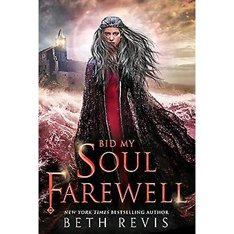 Bid My Soul Farewell by Beth Revis - 9780593116265 Book