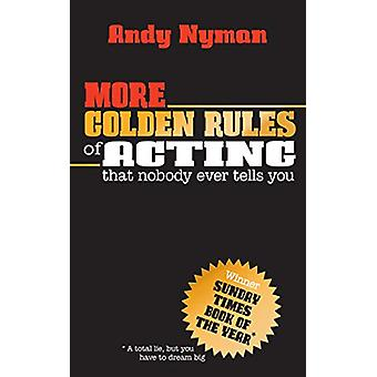 More Golden Rules of Acting by Andy Nyman - 9781848428744 Book