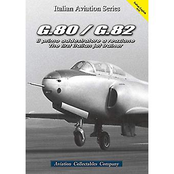 G.80/G.82 - The First Italian Jet Trainer by Federico Anselmino - 9788