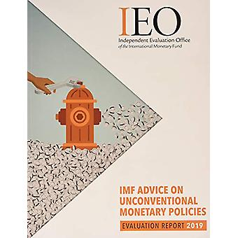 IEO Evaluation Report - Unconventional Monetary Policies by Internatio