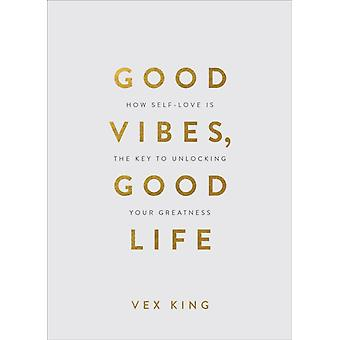 Good Vibes Good Life Gift Edition by King & Vex