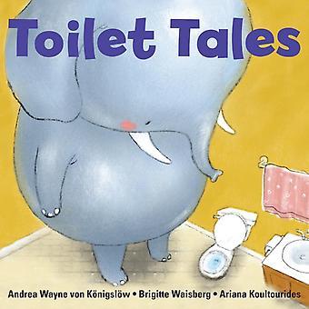Wc Tales Big Kid Books-kirjoittanut Waisberg & Brigittevon Koenigsloew & Andrea Wayne