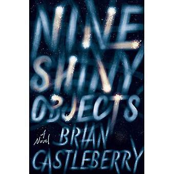 Negen glimmende objecten: een roman