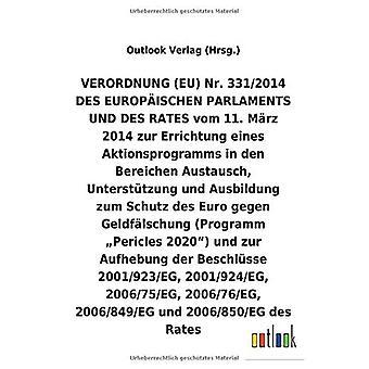VERORDNUNG (EU) Nr. 331/2014 vom 11. M rz 2014 zur Errichtung eines Aktions ohjelma den Bereichen Austausch, UnterstAtzung und Ausbildung zum Schutz des Euro gegen Geldf lschung (Programm \