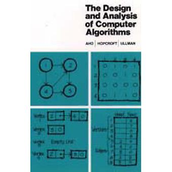 Design and Analysis of Computer Algorithms The by Aho & AlfredHopcroft & JohnUllman & Jeffrey