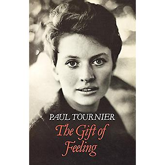 The Gift of Feeling by Paul Tournier - 9780334020233 Book