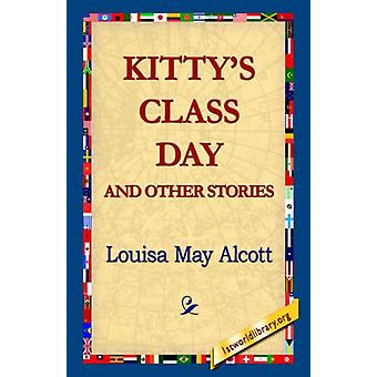 Kitty's Class Day and Other Stories by Louisa May Alcott - 9781421814