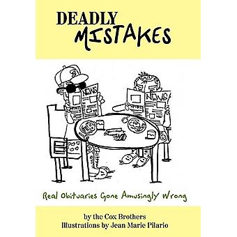 Deadly Mistakes - Real Obituaries Gone Amusingly Wrong by The Cox Brot