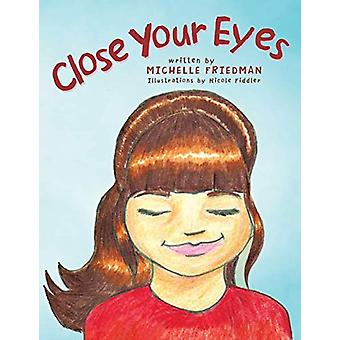 Close Your Eyes by Michelle Friedman - 9781458212184 Book
