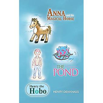 Anna and the Magical Horse - Henry the Hobo - The Pond by Henry Denkh