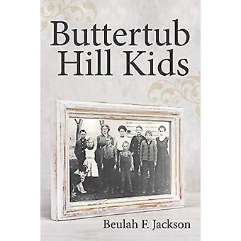 Buttertub Hill Kids by Beulah F Jackson - 9781489712868 Book