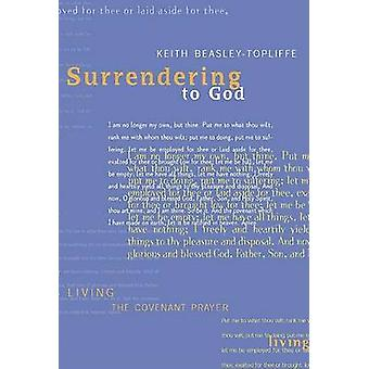 Surrendering to God by Keith Beasley Topliffe - 9781557252845 Book