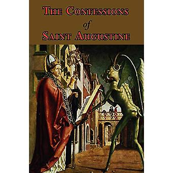 The Confessions of Saint Augustine - Complete Thirteen Books by Saint