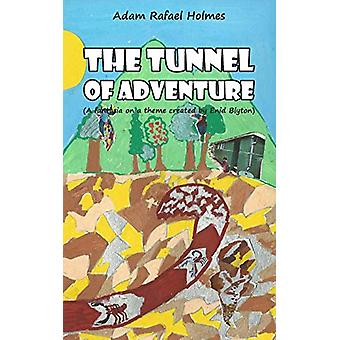 The Tunnel of Adventure by Adam Rafael Holmes - 9781789558432 Book