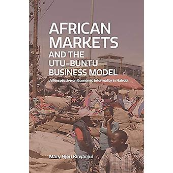 African Markets and the Utu-Buntu Business Model - A Perspective in Ec