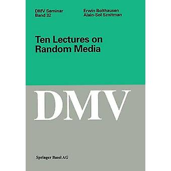 Ten Lectures on Random Media by Erwin Bolthausen - 9783764367039 Book