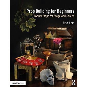 Prop Building for Beginners by Hart & Eric Professional Prop Builder & New York & NY & USA