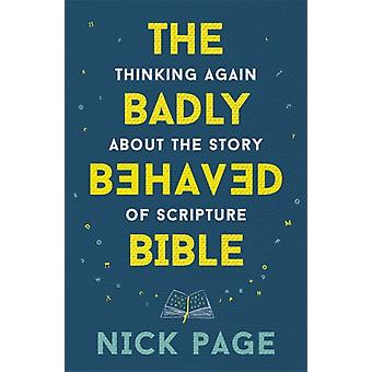 The Badly Behaved Bible by Nick Page