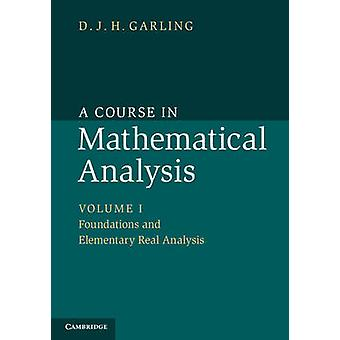 A Course in Mathematical Analysis 3 Volume Set by D. J. H. University of Cambridge Garling