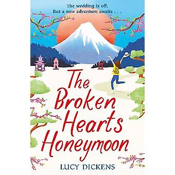 The Broken Hearts Honeymoon A feelgood tale that will transport you to the cherry blossoms of Tokyo