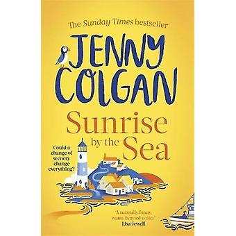 Sunrise by the Sea Escape naar de kust van Cornwall met deze gloednieuwe roman van de Sunday Times bestsellerauteur Little Beach Street Bakery