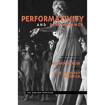 Performativitet och Performance by redigerad av Andrew parker & redigerad av Eve Kosofsky Sedgwick