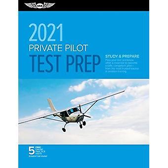 Pilot privat Test Prep 2021 Studiu amp Pregătiți Treceți testul și știți ce este esențial pentru a deveni un pilot competent sigur din cea mai de încredere sursă în instruirea în aviație de către ASA Test Prep Board