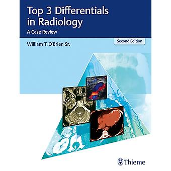 Top 3 Differentials in Radiology by William T. OBrien