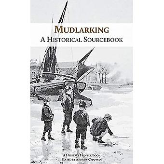 Mudlarking: Ein historisches Quellenbuch