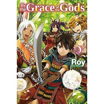 By the Grace of the Gods: Volume 5