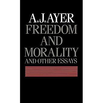 Liberté et moralité et autres essais