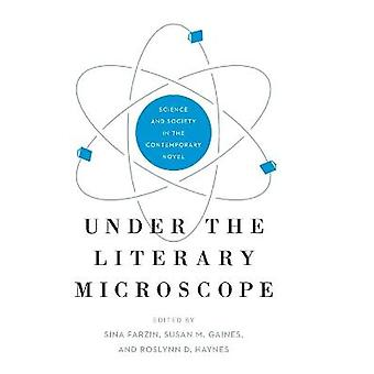 Under the Literary Microscope Science and Society in the Contemporary Novel 7 AnthropoScene The SLSA Book Series