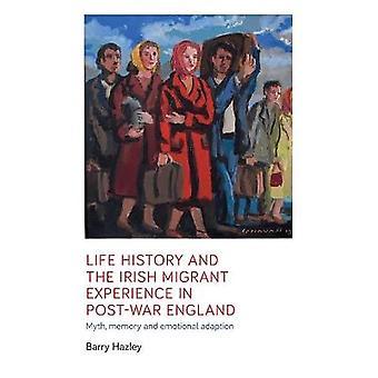 História da vida e a experiência irlandesa de migrantes no pós-guerra Inglaterra Memória mítica e adaptação emocional Manchester University Press