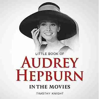 Little Book of Audrey Hepburn by Timothy Knight