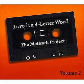 McGrath Project - McGrath Project: Vol. 2-Love Is a 4-Letter Word [CD] USA import