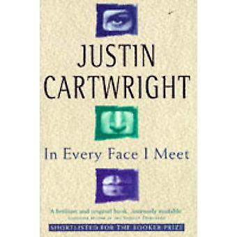 In elk gezicht die ik ontmoet door Justin Cartwright