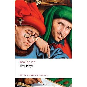 Five Plays by Ben Jonson - G. A. Wilkes - 9780199555772 Book