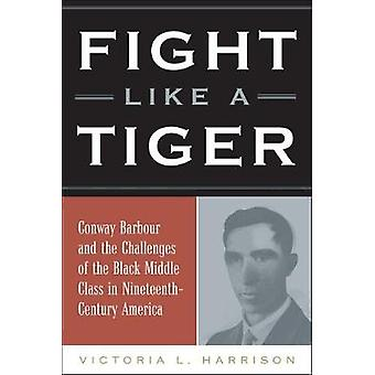 Fight Like a Tiger - Conway Barbour and the Challenges of the Black Mi