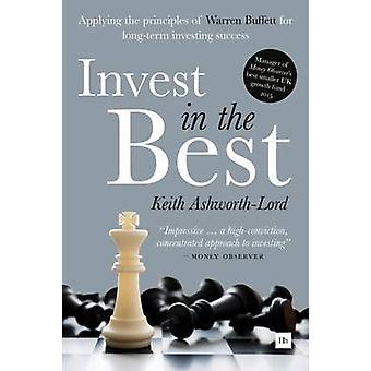 Investeren in de Best - How to Build een aanzienlijke langetermijnkapitaal door I