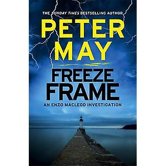 Freeze Frame - An Enzo Macleod Investigation by Peter May - 9781782062