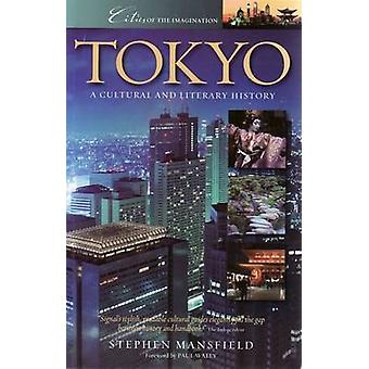 Tokyo - A Cultural and Literary History by Stephen Mansfield - 9781904
