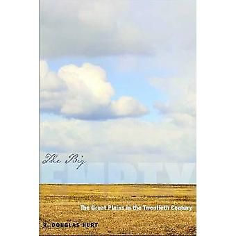 The Big Empty - The Great Plains in the Twentieth Century by R. Dougla