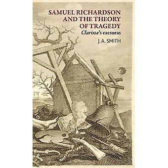 Samuel Richardson und die Theorie der Tragödie - <I>Clarissa</I>Caesur