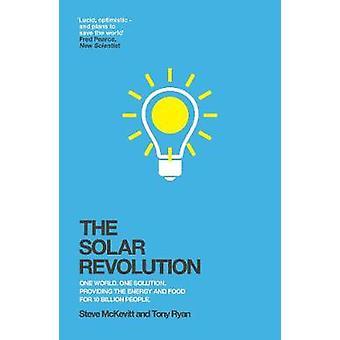 De zonne-revolutie - een wereld. Één oplossing. De energie die een