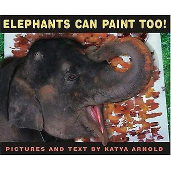 Elephants Can Paint, Too! (Anne Schwartz Books)