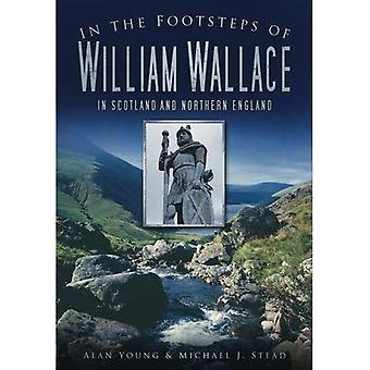 Auf den Spuren von William Wallace: In Schottland und Nordengland