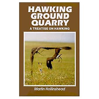 Hawking Ground Quarry: A Treatise on Hawking