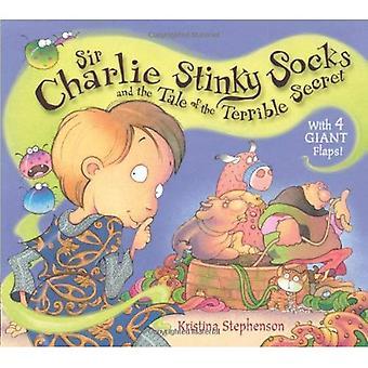 Sir Charlie stinkande strumpor och Sagan om den fruktansvärda hemligheten