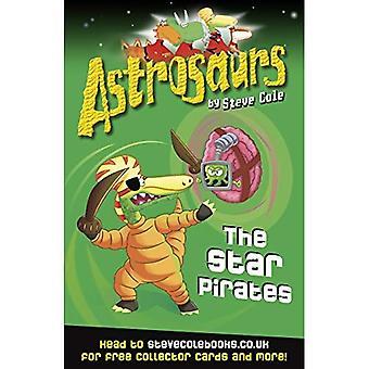 Astrosaurs: De ster piraten: boek 10