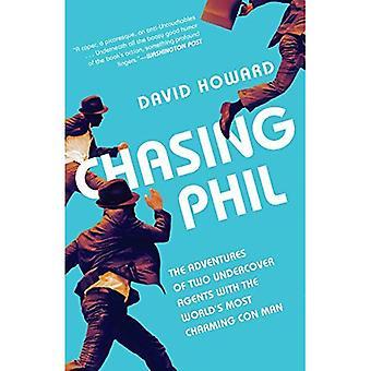 Het achtervolgen van Phil: De avonturen van twee Undercover agenten met de wereld het meest charmante oplichter